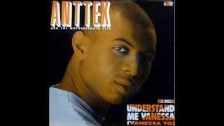 Anttex - Understand Me Vanessa (Vanessa Yo) (Remix)