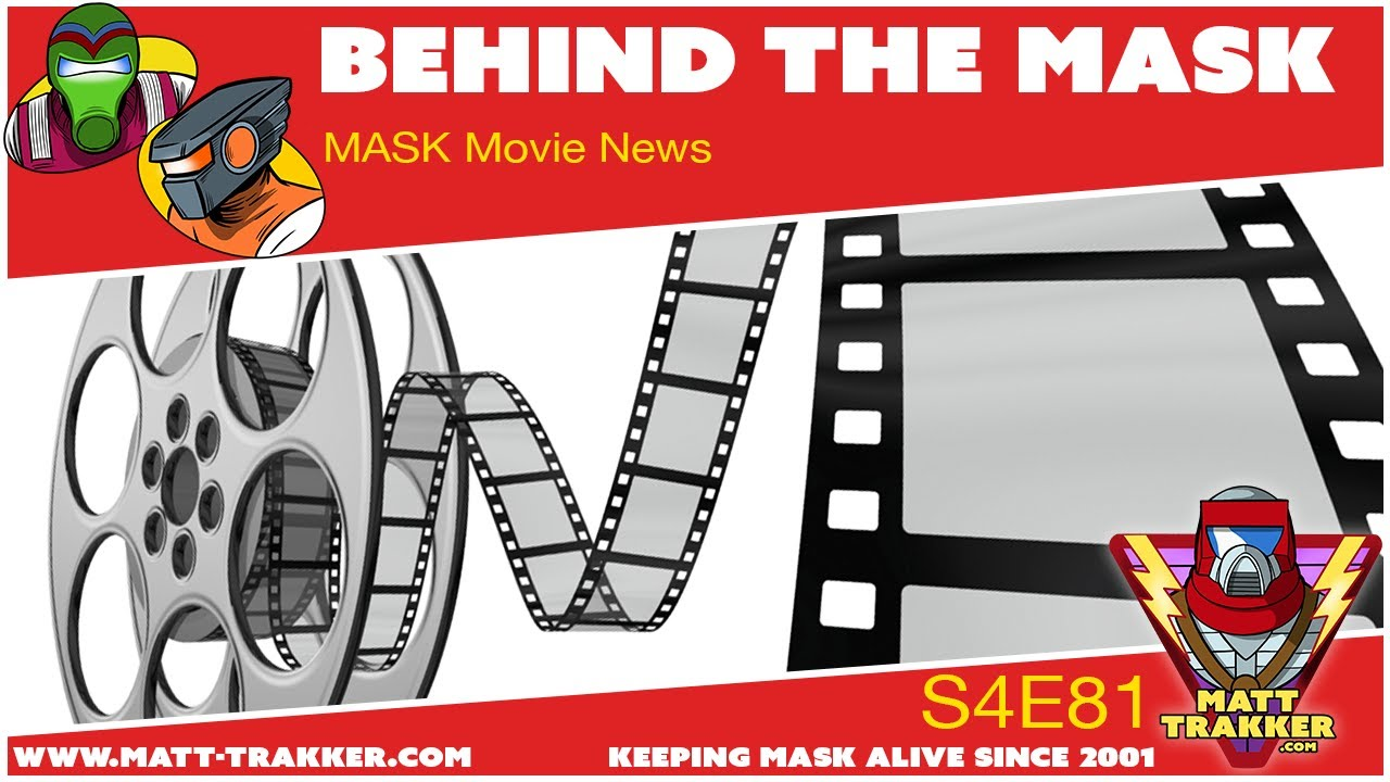 MASK Movie News - S4E81
