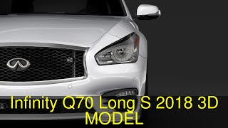 3D Model of Infinity Q70 Long S 2018 Review