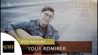 Ricky Rantung - Your Admirer | OFFICIAL VIDEO