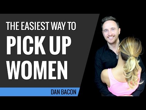 The Easiest Way To Pick Up Women