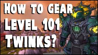 Gearing Guide - Level 101 Twinks - WoW Legion