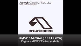 Jaytech - Overdrive (PROFF Remix)