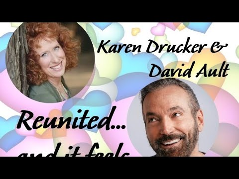 Karen Drucker and David Ault REUNITED and It Feels SO GOOD!