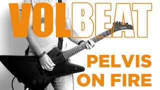 Volbeat 'Pelvis On Fire' Guitar Cover (New Song 2019)