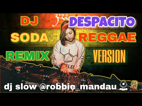 DJ SODA REMIX DESPACITO REGGAE VERSION | SPECIAL HAPPY NEW YEAR 2018 HD