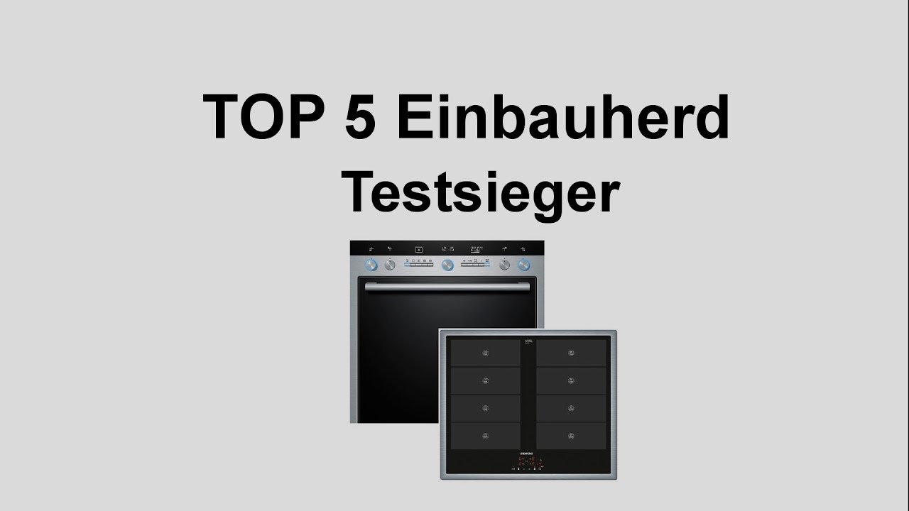 top 5 einbauherd testsieger backofen test vergleich youtube. Black Bedroom Furniture Sets. Home Design Ideas