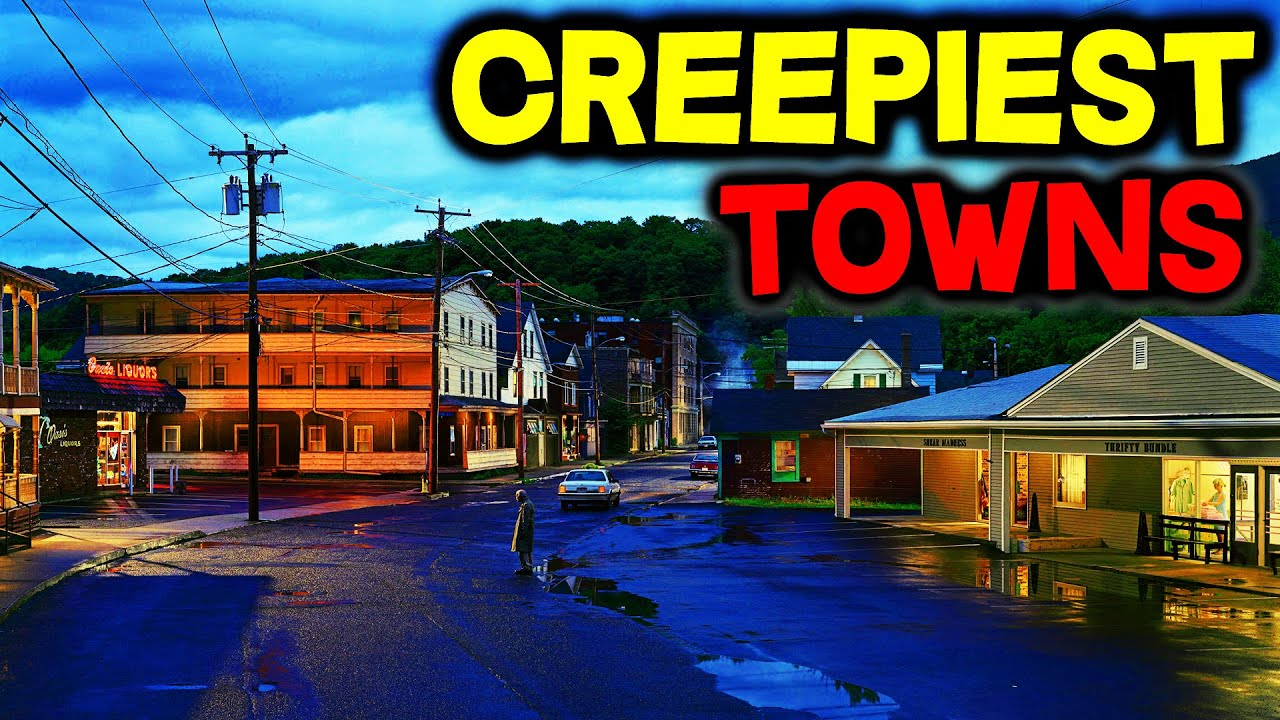 Top 10 Creepiest Small Towns In America Youtube