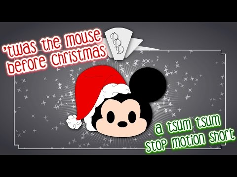 'Twas the Mouse Before Christmas **A Tsum Tsum Stop Motion Short** Starring Mickey & Friends