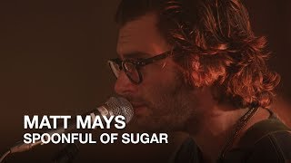 Video Matt Mays | Spoonful of Sugar | First Play Live download MP3, 3GP, MP4, WEBM, AVI, FLV Mei 2018