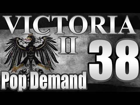 "Victoria 2 Prussia Pop Demand Mod ""France Dismantled"" EP:38 [1905-1907"