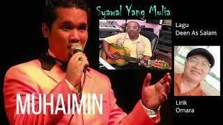 SYAWAL YANG MULIA - Muhaimin - Album Lagu Raya dari Deen As Salam / Omara