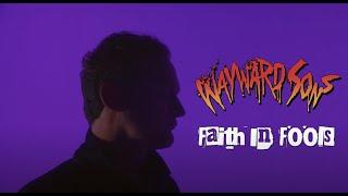 "Wayward Sons – ""Faith In Fools"" – Official Music Video"