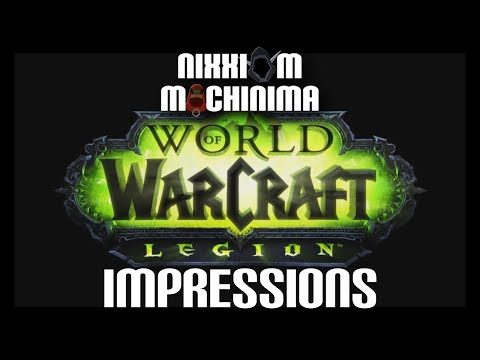 World of Warcraft: Legion (First Impressions and Overview)