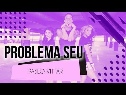 Problema Seu - Pablo Vittar  Coreografia - SóRit