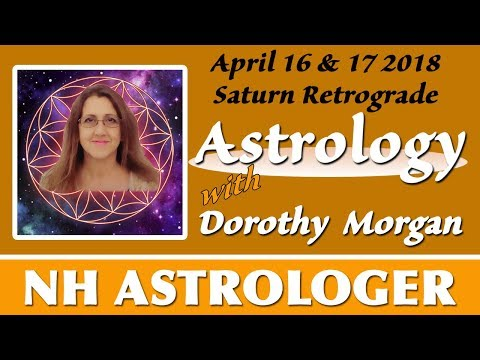April 16, 17, 2018 Astrology Saturn Retrograde Building knowledge, information, and reputation.