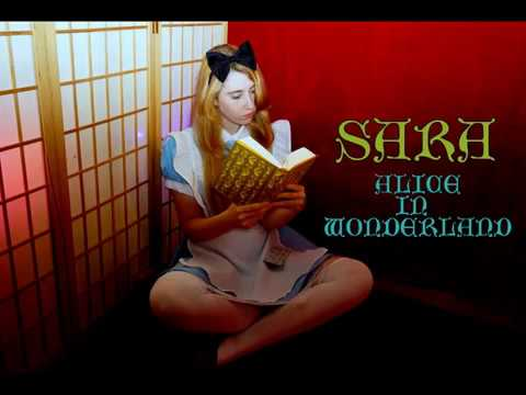 Alice in Wonderland ~ SARA