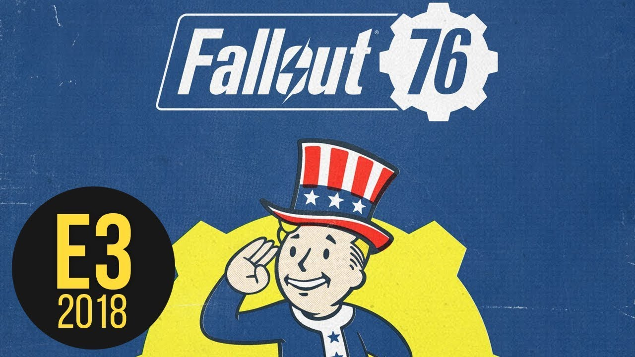 Why We're Sold On Fallout 76 - E3 2018