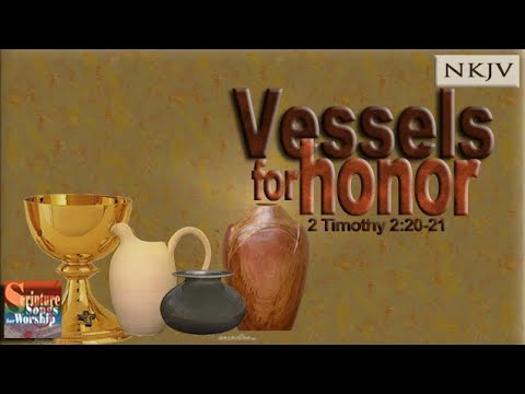 """2 Timothy 2:20-21 Song """"Vessels for Honor"""" (Christian Scripture Praise Worship Song w/ Lyrics 2013)"""