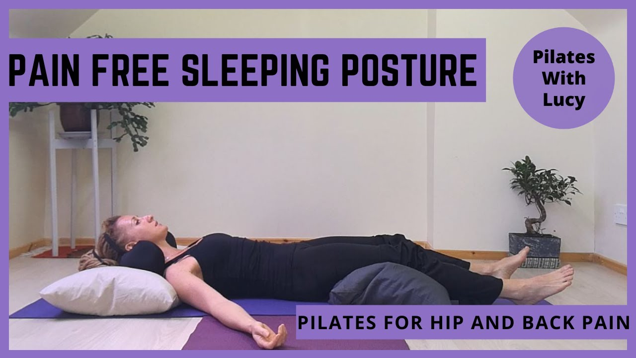 Pain Free Sleeping Posture for Back and Hip Pain Relief