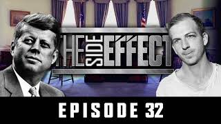 JFK Assassination Conspiracy - Who did it? - The Side Effect Podcast Episode 32