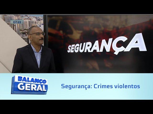 Segurança: Consultor em segurança fala de crimes violentos que tiram a vida de jovens