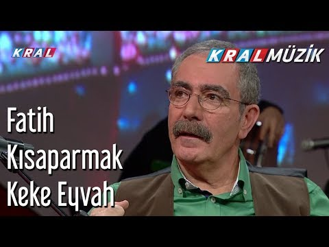 Keke Eyvah - Fatih Kısaparmak