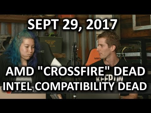 AMD Killing Crossfire! Intel Killing Compatibility! - WAN Show September 29, 2017