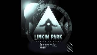 Linkin Park - Castle Of Glass ( Ironnic Remix )