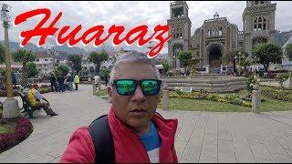 HUARAZ │Callejon de Huaylas