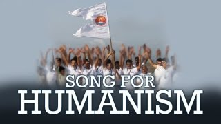 SONG FOR HUMANISAM