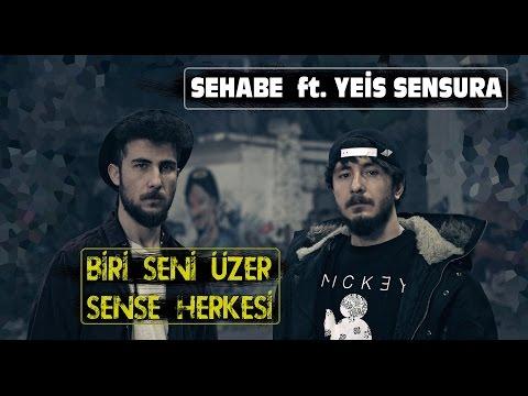 Sehabe - Biri Seni Üzer Sense Herkesi (Ft. Yeis Sensura) (Official Video)