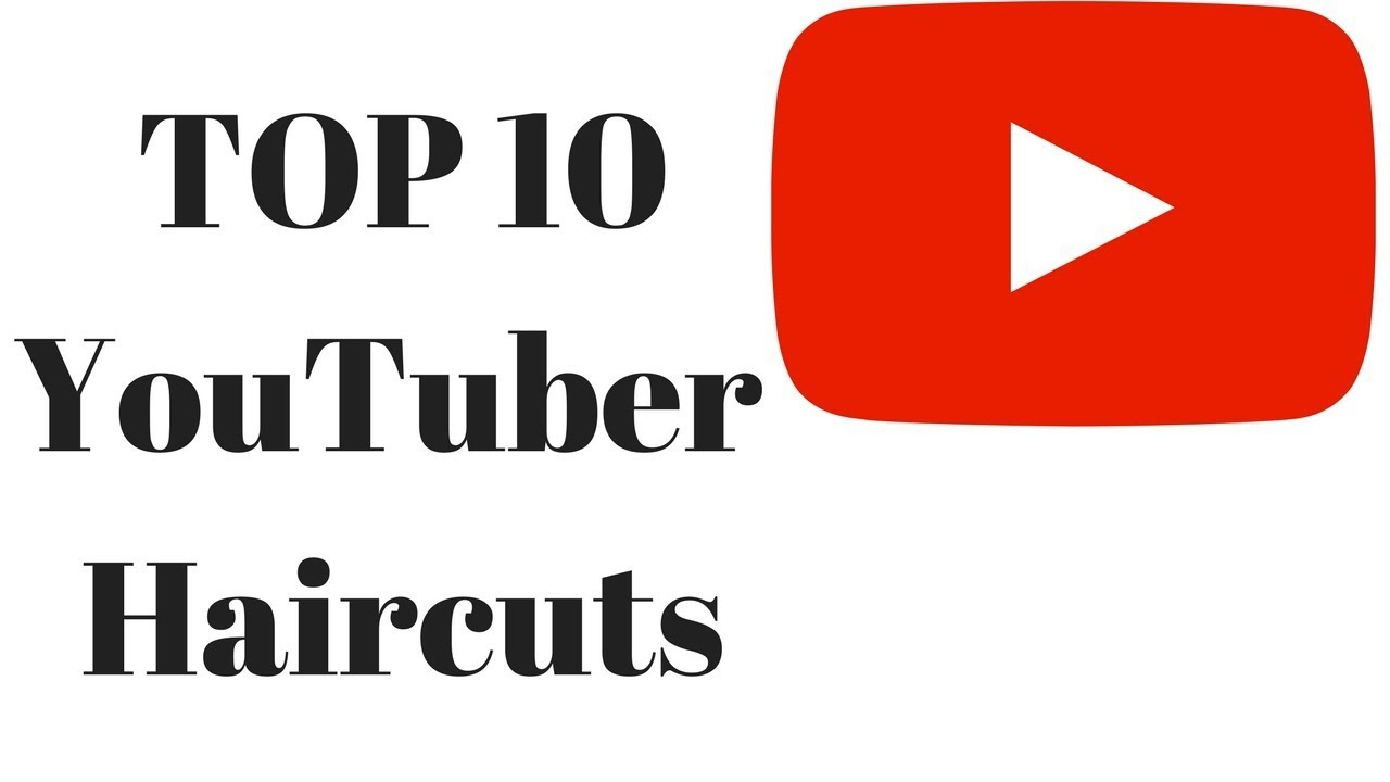 top 10 youtuber haircuts thesalonguy youtube