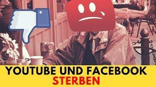 Der langsame Tod von Youtube und Facebook