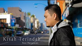 Roo Haryawan - Kisah Terindah | Official Music Video