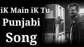 iK Main iK Tu   Atif Aslam   Punjabi Song   Old Song   Music Updates