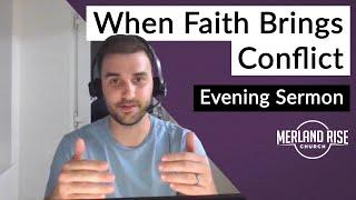 When Faith Brings Conflict - Jonathan Durante - 6th June 2021 - MRC Evening