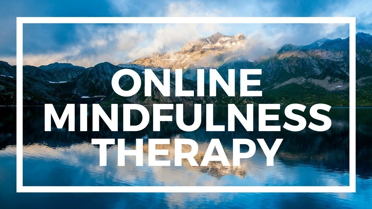 Mindfulness Meditation Therapy Online for Anxiety ...