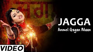 Jagga Full Song Official Video By Anmol Gagan Maan | Latest Punjabi Song
