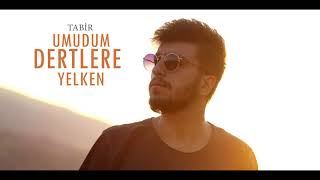 Tabir - Umudum Dertlere Yelken (Official Audio)