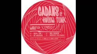 Cadans - Hollow Funk [WOLF036]