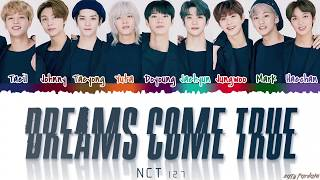 NCT 127 - 'DREAMS COME TRUE' Lyrics [Color Coded_Han_Rom_Eng]