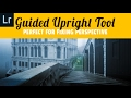 Guided Upright Tool, Fix Perspective in Lightroom