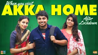 When You Visit Akka Home After Lockdown | Narikootam | Tamada Media