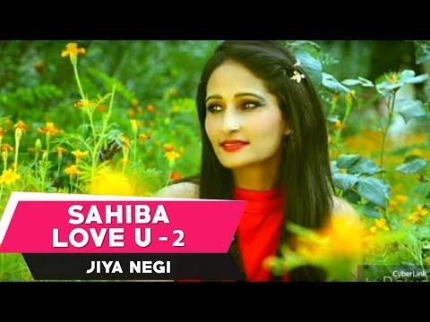 Latest Kinnauri Song   Sahiba (Love U-2)   Jiya Negi, Surya Negi   SMS NIRSU