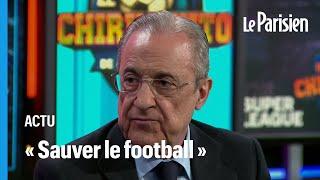Super Ligue: «Nous le faisons pour sauver le football», affirme le président du Real Madrid