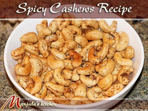 Spicy Cashews Recipe by Manjula, Indian Gourmet Appetizer