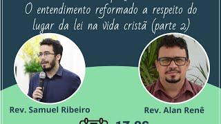 Teologia em Pauta #009 - Entendimento Reformado sobre o lugar da Lei na vida cristã (Parte 2)