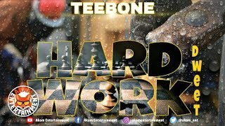 Teebone - Hard Work Dweet - July 2018