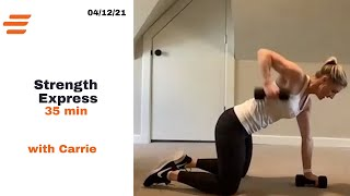 04/12-BE WELL LIVE CLASS STRENGTH EXPRESS: With Carrie 35 Min